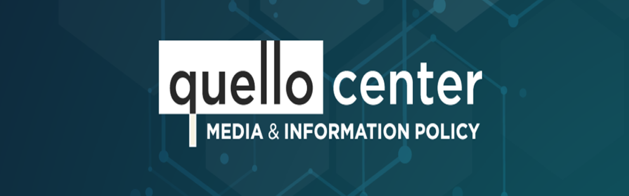 Quello Center Media and Information Policy